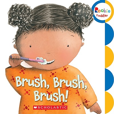 Brush, Brush, Brush! By Scholastic Inc. (COR)